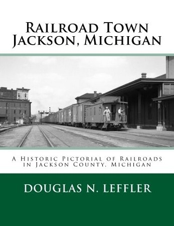 Railroad Town - Jackson, Michigan