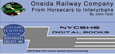 From Horsecars to Interurbans - Oneida Railway Company (Digital Book) (Free Shipping on US Orders Only) (2020 Holiday Sale Price)