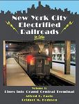 New York City Electrified Railroads in Color (Volume 1) Lines Into Grand Central Terminal